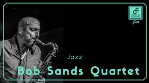 Bob Sands Quartet Blog