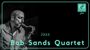 Bob Sands Quartet Blog